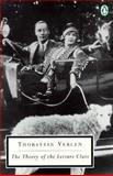 The Theory of the Leisure Class, Thorstein Veblen, 0140187952