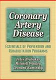 Coronary Artery Disease : Essentials of Prevention and Rehabilitation Programs, Brubaker, Peter and Whaley, Mitchell, 0736027955