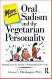 More Oral Sadism and the Vegetarian Personality, Glenn C. Ellenbogen, 0876307950