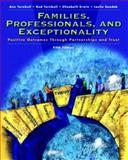 Families, Professionals and Exceptionality : Positive Outcomes Through Partnership and Trust, Turnbull, Ann and Turnbull, Rud, 0131197959