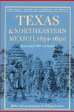 Texas and Northeastern Mexico, 1630-1690, Juan Bautista Chapa, 0292717954
