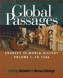 Global Passages Vol. 1 : Sources in World History, Schlesinger, Roger and Blackwell, Fritz, 0618067957