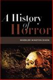 A History of Horror, Dixon, Wheeler Winston, 0813547954