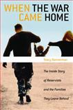 When the War Came Home : The Inside Story of Reservists and the Families They Leave Behind, Bannerman, Stacy, 0826417957