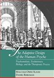 The Adaptive Design of the Human Psyche : Psychoanalysis, Evolutionary Biology, and the Therapeutic Process, Slavin, Malcolm Owen and Kriegman, Daniel, 0898627958