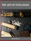 The Art of Tsukamaki, Thomas L Buck, 0984377956