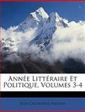 Année Littéraire et Politique, Élie-Catherine éron, 1148617957