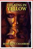 The King in Yellow, Robert W. Chambers, 1499557957