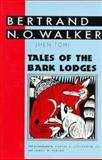 Tales of the Bark Lodges, Walker, Bertrand N. O., 0878057951