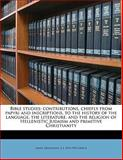 Bible Studies, Adolf Deissmann and A. J. 1874-1952 Grieve, 1145637957