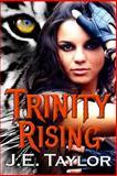 Trinity Rising, J. E. Taylor, 1494427958