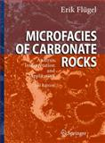 Microfacies of Carbonate Rocks : Analysis, Interpretation and Application, Flügel, Erik, 364203795X
