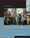 The Call to Write, Brief (with MyCompLab), Trimbur, John, 0321327950