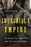 Churchill's Empire, Richard Toye, 0805087958