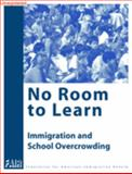 No Room to Learn : Immigration and School Overcrowding,, 0971007950