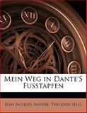 Mein Weg in Dante's Fusstapfen, Jean Jacques Ampère and Theodor Hell, 1141667959