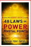 The 48 Laws of Power Pivotal Points -The Pivotal Guide to Robert Greene's Celebrated Book, Pivotal Point Pivotal Point Papers, 1495407950