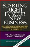 Starting Right in Your New Business, Robert Clements and Wilfred F. Tetreault, 0201077957