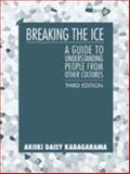 Breaking the Ice : A Guide to Understanding People from Other Cultures, Kabagarama, Daisy, 0205417957