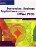 Succeeding in Business Applications with Microsoft Office 2003 : A Problem-Solving Approach, Cygman, Leon and Akaiwa, Frank, 061926795X