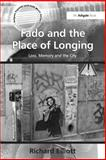 Fado and the Place of Longing : Loss, Memory and the City, Elliott, Richard, 0754667952
