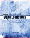 Foundations of World History : Text and Workbook the Late European Middle Ages to the Nineteenth Century, Kline, Ben, 0757567959