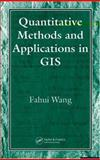 Quantitative Methods and Applications in GIS, Wang, Fahui, 0849327954