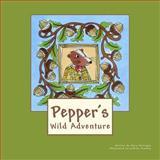 Pepper's Wild Adventure, Mary Horrigan, 1475217951