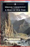 A Hero of Our Time, Mikhail Lermontov, 0140447954