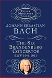 The Six Brandenburg Concertos BWV 1046-1051, Johann Sebastian Bach, 0486297950