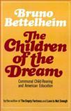 The Children of the Dream, Bruno Bettelheim, 0743217950