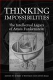 Thinking Impossibilities : The Intellectual Legacy of Amos Funkenstein, , 0802097952