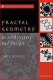 Fractal Geometry in Architecture and Design, Bovill, Carl, 0817637958