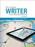 The College Writer : A Guide to Thinking, Writing, and Researching, VanderMey, Randall and Meyer, Verne, 1285437950