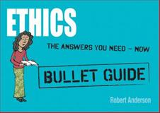 Ethics: Bullet Guides, Robert Anderson, 1444137956
