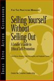 Selling Yourself Without Selling Out : A Leader's Guide to Ethical Self-Promotion, Hernez-Broome, Gina and McLaughlin, Cindy, 188219795X