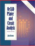 OrCAD PSpice and Circuit Analysis, Keown, John, 0130157953