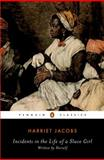 Incidents in the Life of a Slave Girl, Harriet Jacobs, 0140437959