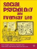 Social Psychology and Everyday Life : An Introduction to Psychological Phenomena in Increasingly Diverse Societies, Hodgetts, Darrin and Curtis, Cate, 0230217958