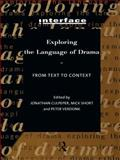 Exploring the Language of Drama : From Text to Context, , 0415137950