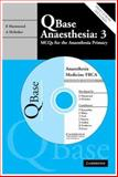 Qbase Anaesthesia Vol. 3 : MCQs in Medicine for the FRCA, , 0521687950