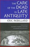 The Care of the Dead in Late Antiquity 1st Edition