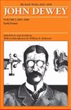 The Early Works of John Dewey, 1882-1898 : Early Essays, 1895-1898, Dewey, John, 0809327953