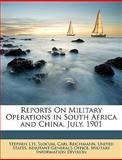 Reports on Military Operations in South Africa and China July 1901, Stephen L'H. Slocum, 1146687958