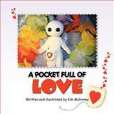 A Pocket Full of Love, Kim Mulroney, 1466907959