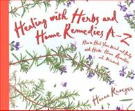Healing with Herbs and Home Remedies A-Z, Hanna Kroeger, 1561707953
