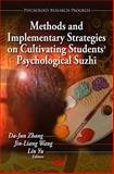 Methods and Implementary Strategies on Cultivating Students' Psychological Suzhi, Zhang, Dajun and Wang, Jinliang, 1617617954