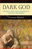 Dark God, Thomas Römer, 0809147963