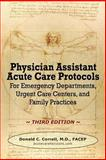Physician Assistant Acute Care Protocols - THIRD EDITION, Correll, Donald, 0985517964