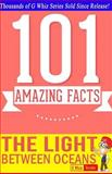 The Light Between Oceans - 101 Amazing Facts You Didn't Know, G. Whiz, 1500137960